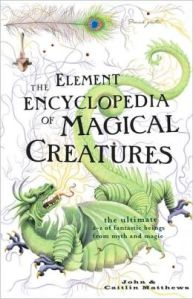 element encyclopedia of magical creatures John and Kaitlin Matthews